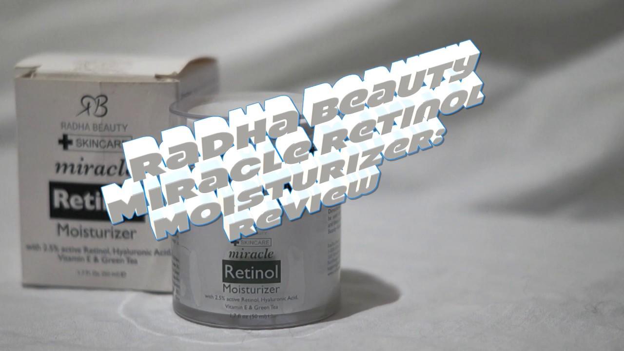 radha miracle retinol moisturizer reviews
